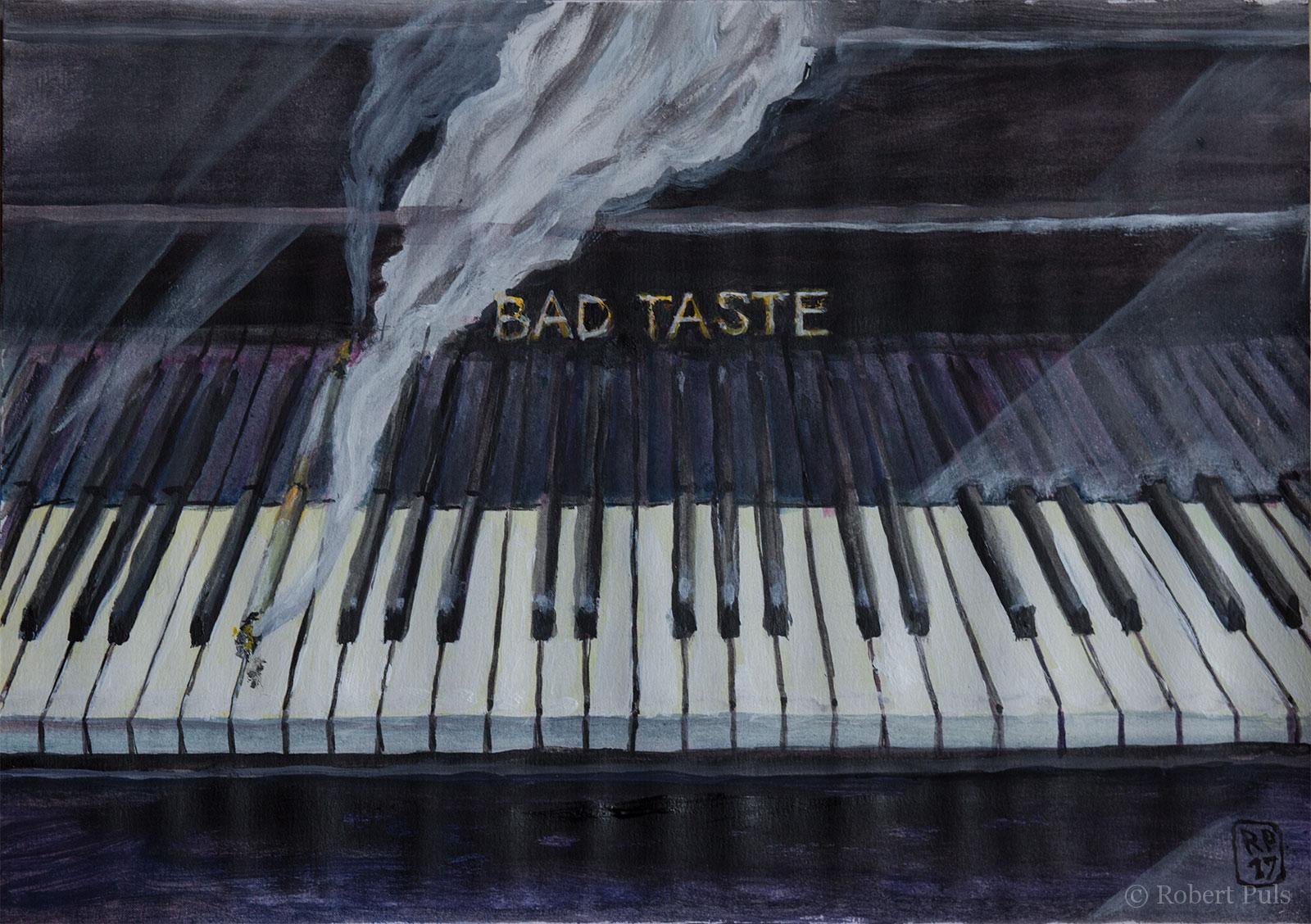 Bad Taste Zigarette Klavier